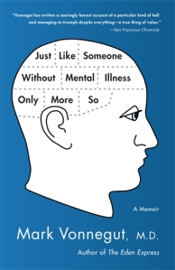 27. Just Like Someone Without Mental Illness Only More So by Mark Vonnegut